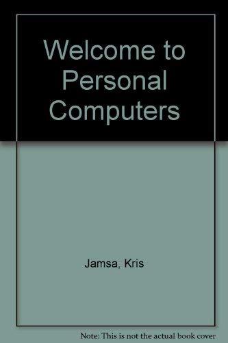 Welcome to Personal Computers: Jamsa, Kris