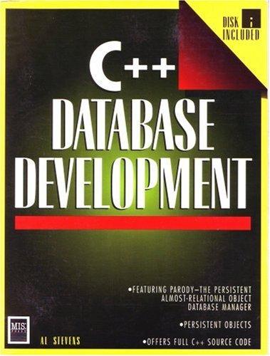 C++ Database Development: Featuring Parody the Persistent: Al Stevens