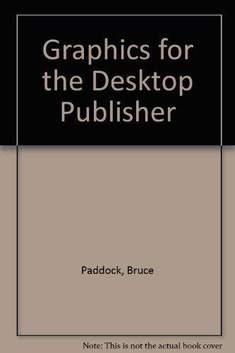 9781558282582: Graphics for the Desktop Publisher