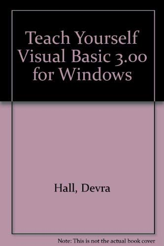 Teach Yourself... Visual Basic 3.0 (9781558283428) by John Socha; Devra Hall