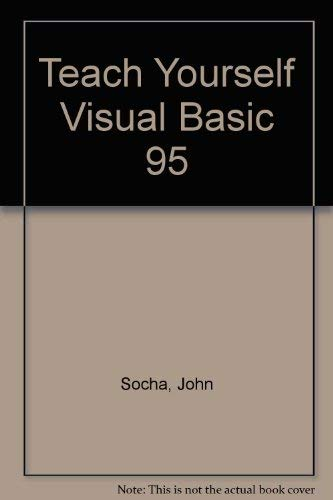 Teach Yourself...Visual Basic 4.0 for Windows 95 (9781558283992) by Socha, John; Hall, Devra