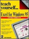 Excel for Windows 95: Teach Yourself (Teach Yourself./Book and Disk): Weingarten, John