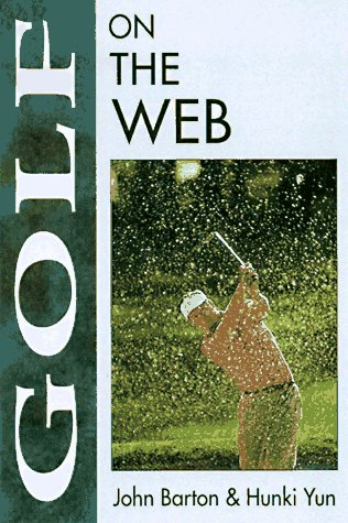 Golf on the Web (On the Web Series) (1558285563) by John Barton; Hunki Yun