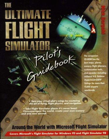 The Ultimate Flight Simulator Pilot's Guidebook: Nick Dargahi