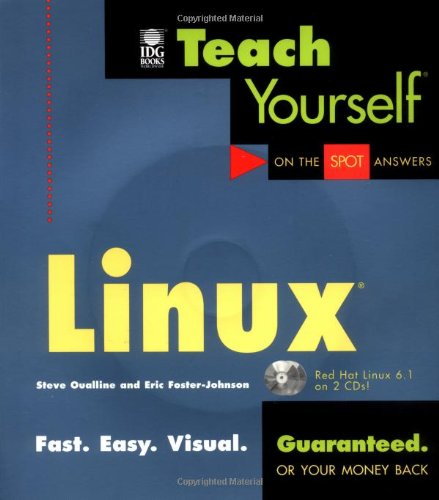 Teach Yourself Linux (Teach Yourself (IDG)) (9781558285989) by Oualline, Steve; Foster-Johnson, Eric
