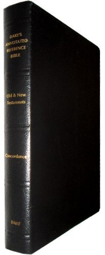 Dakes Annotated Reference Bible