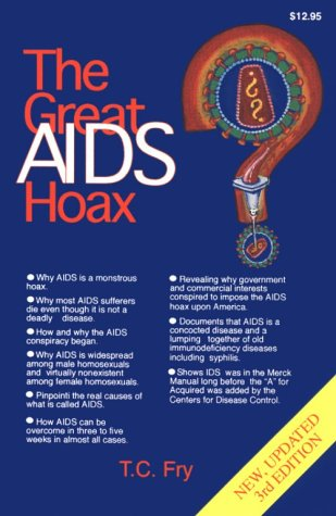 The Great AIDS Hoax: Fry, T.C