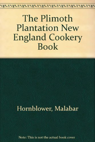 9781558320284: The Plimoth Plantation New England Cookery Book