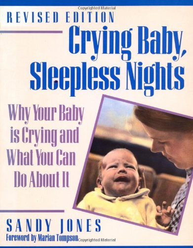 9781558320451: Crying Baby, Sleepless Nights: Why Your Baby Is Crying and What You Can Do About It (Non)
