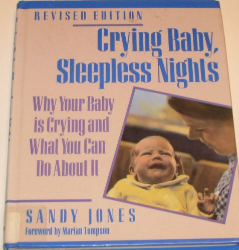 9781558320468: Crying Baby, Sleepless Nights: Why Your Baby Is Crying and What You Can Do About It
