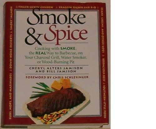 9781558320604: Smoke & Spice/Cooking With Smoke, the Real Way to Barbecue, on Your Charcoal Grill, Water Smoker, or Wood-Burning Pit