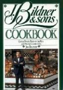 J. Bildner & Sons Cookbook: Casual Feasts, Food on the Run, and Special Celebrations