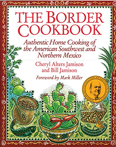 The Border Cookbook: Authentic Home Cooking of the American Southwest and Northern Mexico. SIGNED