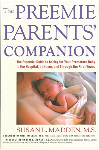 9781558321359: The Preemie Parents' Companion: The Essential Guide to Caring for Your Premature Baby in the Hospital, at Home, and Through the First Years
