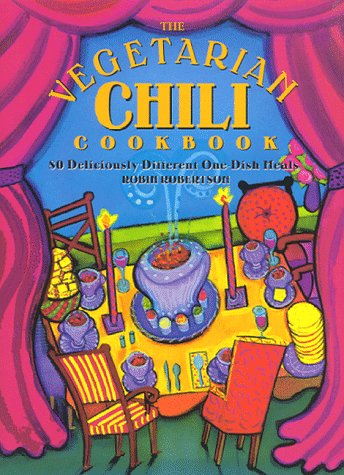 9781558321472: The Vegetarian Chili Cookbook: 80 Deliciously Different One-Dish Meals