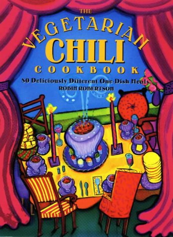 9781558321489: The Vegetarian Chili Cookbook: 80 Deliciously Different One-Dish Meals