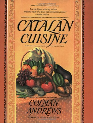 9781558321540: Catalan Cuisine: Europe's Last Great Culinary Secret