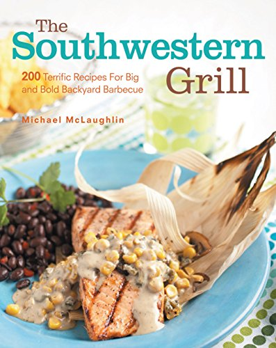9781558321649: The Southwestern Grill: 200 Terrific Recipes for Big Bold Backyard Barbecue