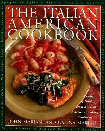 9781558321656: The Italian-American Cookbook: A Feast of Food from a Great American Cooking Tradition