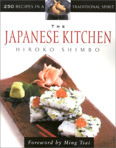 The Japanese Kitchen: 250 Recipes in a Traditional Spirit: Beitchman Shimbo