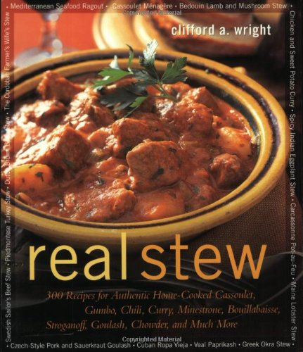 9781558321991: Real Stew: 300 Recipes for Authentic Home-Cooked Cassoulet, Gumbo, Chili, Curry, Minestrone, Bouillabaise, Stroganoff, Goulash, Chowder, and Much More (Non)
