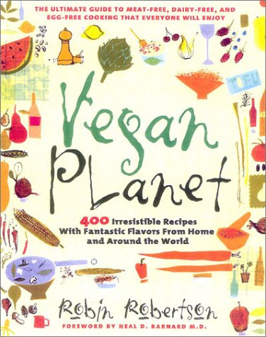 9781558322103: Vegan Planet: 400 Irresistible Recipes with Fantastic Flavors from Home and Around the World