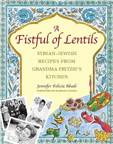 9781558322196: A Fistful of Lentils: Syrian-Jewish Recipes from Grandma Fritzie's Kitchen