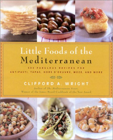 9781558322264: Little Foods of the Mediterranean: 500 Fabulous Recipes for Antipasti, Tapas, Hors d'Oeuvres, Meze, and More