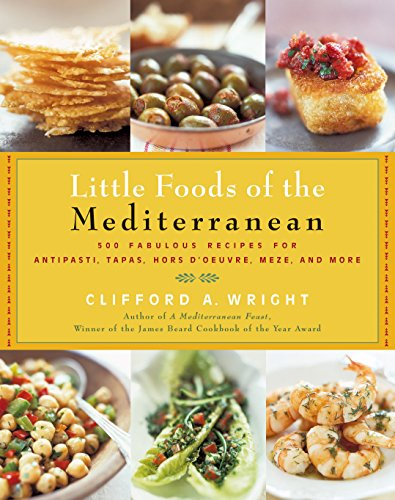 9781558322271: The Little Foods of the Mediterranean: 500 Fabulous Recipes for Antipasti, Tapas, Hors D'Oeuvre, Meze, and More (Non)