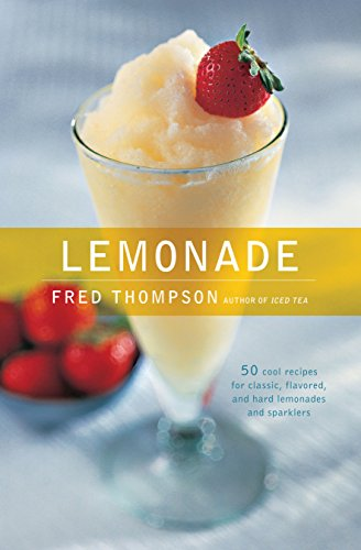 9781558322295: Lemonade: 50 Cool Recipes for Classic, Flavored, and Hard Lemonades and Sparklers (50 Series)
