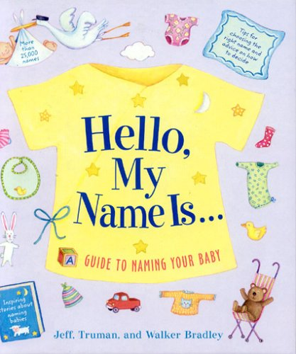 9781558322790: Hello, My Name Is...: A Guide to Naming Your Baby