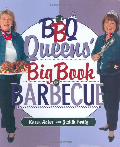 The BBQ Queens' Big Book of BBQ (Non): Adler, Karen; Fertig, Judith