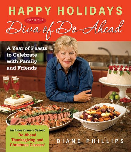 9781558323216: Happy Holidays from the Diva of Do-Ahead: A Year of Feasts to Celebrate With Family And Friends