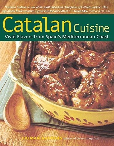 Catalan Cuisine, Revised Edition: Vivid Flavors From Spain's Mediterranean Coast: Andrews, ...