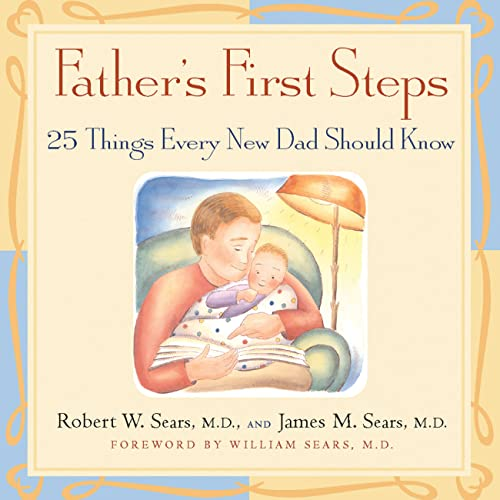 9781558323353: Father's First Steps: 25 Things Every New Dad Should Know