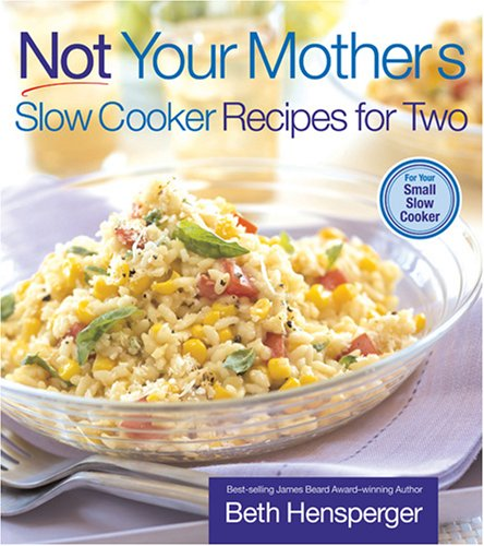 9781558323407: Not Your Mother's Slow Cooker Recipes for Two: For the Small Slow Cooker