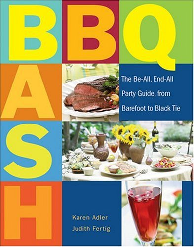 9781558323483: BBQ Bash: The Be-All, End-All Party Guide, from Barefoot to Black Tie