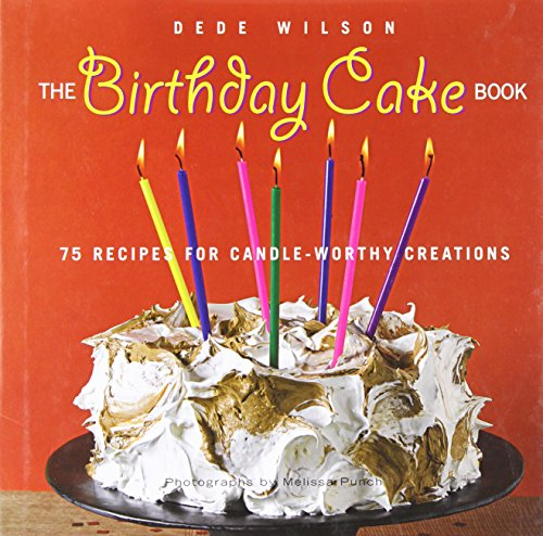 9781558323810: The Birthday Cake Book: 75 Recipes for Candle-Worthy Creations