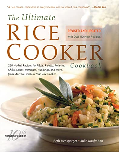 9781558326675: The Ultimate Rice Cooker Cookbook: 250 No-Fail Recipes for Pilafs, Risottos, Polenta, Chilis, Soups, Porridges, Puddings, and More, from Start to Finish in Your Rice Cooker