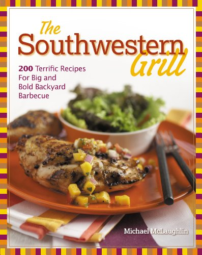 9781558327436: The Southwestern Grill