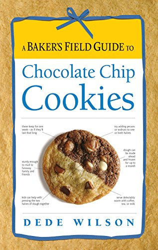 9781558327504: A Baker's Field Guide to Chocolate Chip Cookies