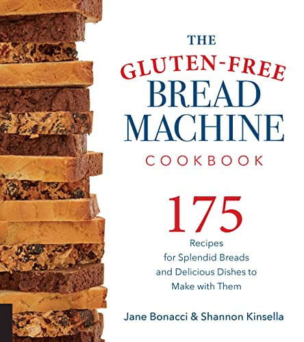 9781558327962: The Gluten-Free Bread Machine Cookbook: 175 Recipes for Splendid Breads and Delicious Dishes to Make with Them