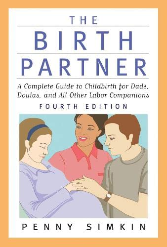 9781558328198: The Birth Partner - Revised 4th Edition: A Complete Guide to Childbirth for Dads, Doulas, and All Other Labor Companions