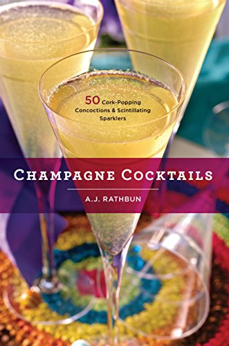 9781558328242: Champagne Cocktails: 50 Cork-Popping Concoctions and Scintillating Sparklers (50 Series)