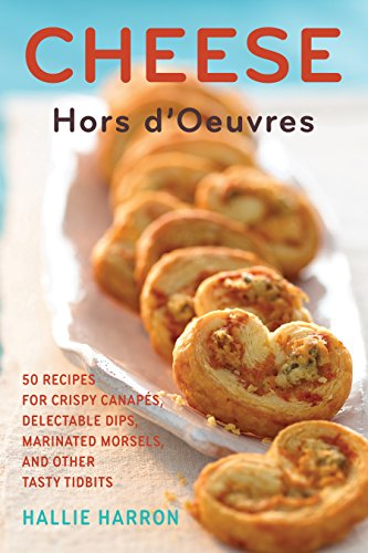 9781558328259: Cheese Hors d'Oeuvres: 50 Recipes for Crispy Canapes, Delectable Dips, Marinated Morsels, and Other Tasty Tidbits (50 Series)