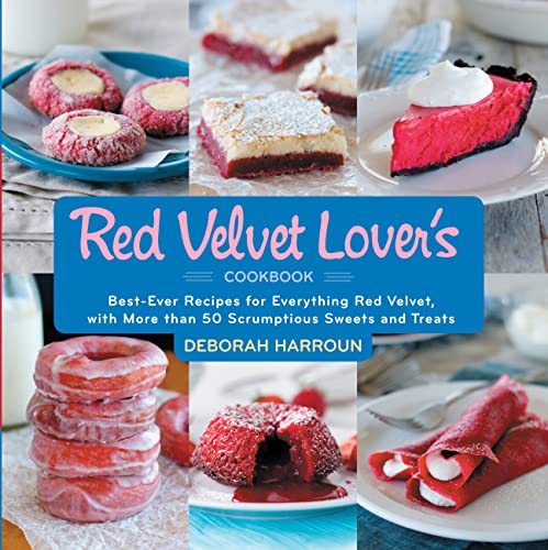 9781558328341: Red Velvet Lover's Cookbook: Best-Ever Recipes for Everything Red Velvet, with More Than 50 Scrumptious Sweets and Treats