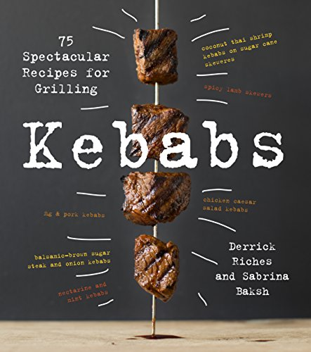 9781558328723: Kebabs: 75 Recipes for Grilling