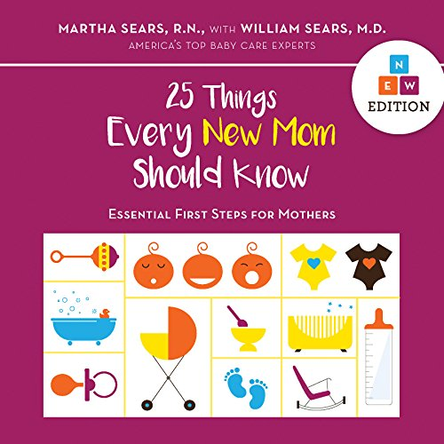 9781558328921: 25 Things Every New Mom Should Know: Essential First Steps for Mothers