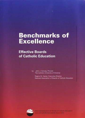 Benchmarks of Excellence: Effective Boards of Catholic Education: John J. Convey, Regina M. Haney