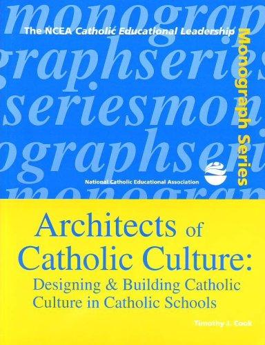 9781558332553: Architects of Catholic Culture (The NCEA Catholic educational leadership monograph series)